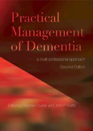 Practical Management of Dementia af John Wattis, Stephen Curran