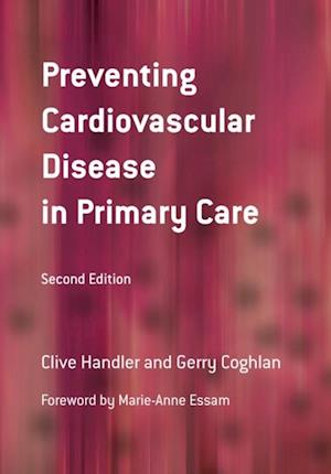 Preventing Cardiovascular Disease in Primary Care af Gerry Coghlan, Clive Handler