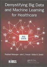 Demystifying Big Data and Machine Learning for Healthcare (Himss Book Series)