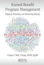 Earned Benefit Program Management (Best Practices and Advances in Program Management)