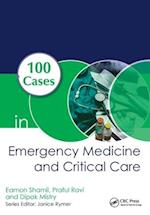 100 Cases in Emergency Medicine and Critical Care, First Edition (100 Cases)