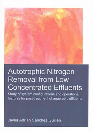 Bog, paperback Autotrophic Nitrogen Removal from Low Concentrated Effluents af Javier Adrian Sanchez Guillen