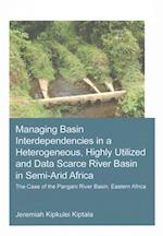 Managing Basin Interdependencies in a Heterogeneous, Highly Utilized and Data Scarce River Basin in Semi-Arid Africa