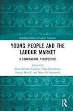 Young People and the Labour Market (Routledge Studies in Labour Economics)
