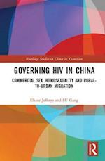 Governing HIV in China (Routledge Studies on China in Transition)
