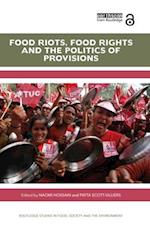 Food Riots, Food Rights and the Politics of Provisions af Naomi Hossain