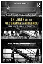 Children and the Geography of Violence
