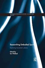 Researching Embodied Sport (Routledge Research in Sport, Culture and Society)