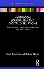 Hyperlocal Journalism and Digital Disruptions af Scott Downman
