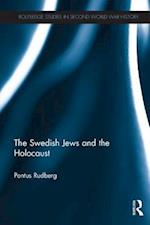 The Swedish Jews and the Holocaust (Routledge Studies in Second World War History)