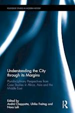 Understanding the City through its Margins (Routledge Studies in Modern History)