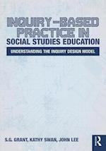 Inquiry-Based Practice in Social Studies Education