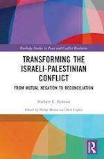 Transforming the Israeli-Palestinian Conflict (Routledge Studies in Peace and Conflict Resolution)