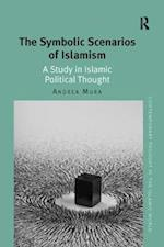 The Symbolic Scenarios of Islamism (Contemporary Thought in the Islamic World)