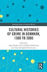 Cultural Histories of Crime in Denmark, 1500 to 2000 (Routledge Studies in Cultural History, nr. 55)
