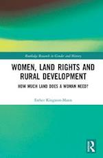 Women, Land Rights and Rural Development (Routledge Research in Gender and History, nr. 30)
