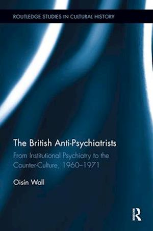 The British Anti-Psychiatrists