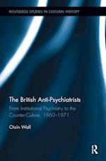 The British Anti-Psychiatrists (Routledge Studies in Cultural History, nr. 54)