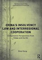 China's Insolvency Law and Interregional Cooperation (The Rule of Law in China and Comparative Perspectives)