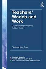 Teachers' Worlds and Work (Teacher Quality and School Development)