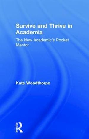 Survive and Thrive in Academia