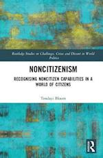 Noncitizenism (Routledge Studies on Challenges Crises and Dissent in World Politics)