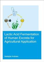 Lacto-Fermentation of Human Excreta for Agricultural Application