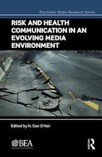 Risk and Health Communication in an Evolving Media Environment (Electronic Media Research Series)