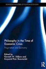 Philosophy in the Time of Economic Crisis (Routledge Frontiers of Political Economy)