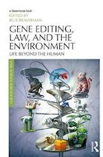 Gene Editing, Law, and the Environment (Law, Science and Society)