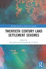 Twentieth Century Land Settlement Schemes (Routledge Research in Historical Geography)