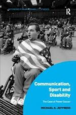 Communication, Sport and Disability : The Case of Power Soccer