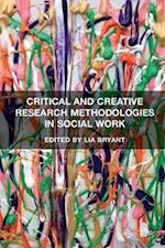 Critical and Creative Research Methodologies in Social Work