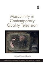 Masculinity in Contemporary Quality Television (Cultural Politics of Media and Popular Culture)