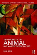 The Concept of the Animal and Modern Theories of Art (Routledge Advances in Art and Visual Studies)