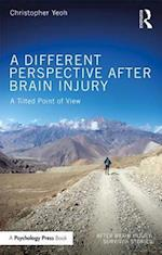 A Different Perspective After Brain Injury (After Brain Injury Survivor Stories)
