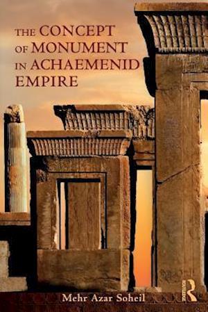 The Concept of Monument in Achaemenid Empire