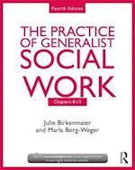 Chapters 8-13: The Practice of Generalist Social Work