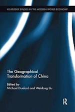The Geographical Transformation of China (Routledge Studies in the Modern World Economy)