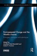 Environmental Change and the World's Futures (Routledge Explorations in Environmental Studies)