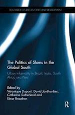 The Politics of Slums in the Global South (Routledge Studies in Cities and Development)