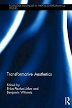 Transformative Aesthetics (Routledge Advances in Theatre and Performance Studies)
