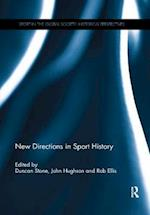 New Directions in Sport History (Sport in the Global Society - Historical Perspectives)