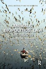 Animals, Biopolitics, Law : Lively Legalities