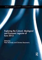 Exploring the Cultural, Ideological and Economic Legacies of Euro 2012 (Sport in the Global Society - Contemporary Perspectives)