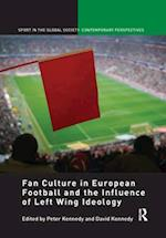 Fan Culture in European Football and the Influence of Left Wing Ideology (Sport in the Global Society - Contemporary Perspectives)