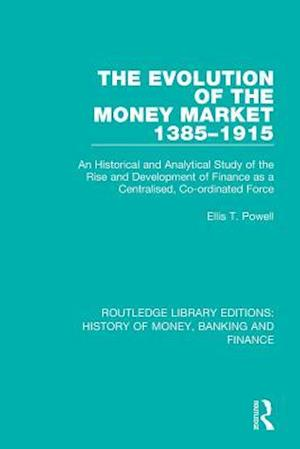 The Evolution of the Money Market 1385-1915