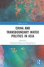 China and Transboundary Water Politics in Asia (Politics Inasia)