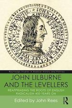 John Lilburne and the Levellers (Routledge Studies in Radical History and Politics)