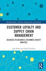 Customer Loyalty and Supply Chain Management (Routledge Studies In Business Organizations And Networks)